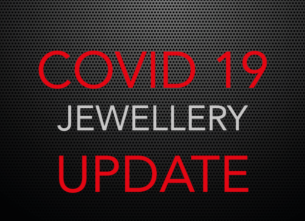 COVID 19 UPDATE – Jewellery Customers